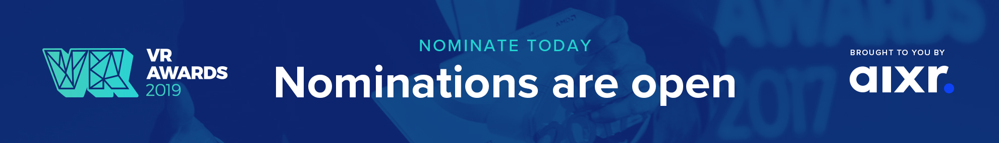 VR Awards 2019 Nominations open now - Celebrating outstanding achievement in VR
